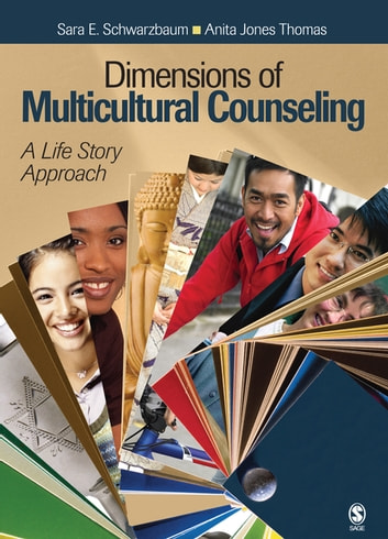 Dimensions of Multicultural Counseling - A Life Story Approach ebook by Sara E. Schwarzbaum,Anita Jones Thomas