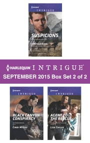 Harlequin Intrigue September 2015 - Box Set 2 of 2 - Suspicions\Black Canyon Conspiracy\Agent to the Rescue ebook by Cynthia Eden, Cindi Myers, Lisa Childs