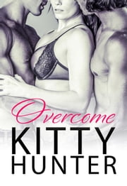 Overcome - Hidden Pleasures, #1 ebook by Kitty Hunter
