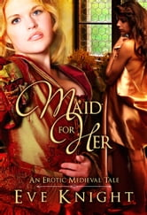 Maid for Her ebook by Eve Knight