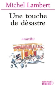 Une touche de désastre ebook by Michel Lambert