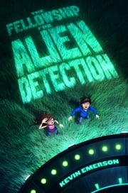 The Fellowship for Alien Detection ebook by Kevin Emerson