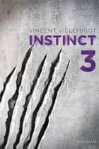 Instinct - Tome 3 ebook by Vincent Villeminot