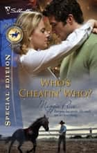 Who's Cheatin' Who? (Mills & Boon Silhouette) ebook by Maggie Price