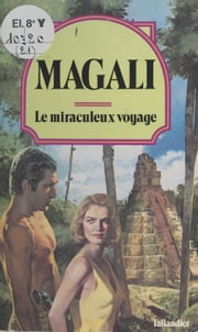 Le miraculeux voyage ebook by Magali