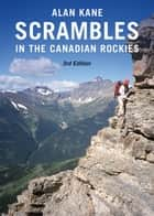 Scrambles in the Canadian Rockies ebook by Alan Kane