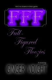 Full-Figured Floozies ebook by Ginger Voight