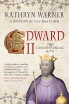 Edward II - The Unconventional King ebook by