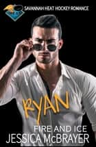 Ryan Fire and Ice ebook by