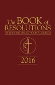 The Book of Resolutions of The United Methodist Church 2016 ebook by United Methodist Church