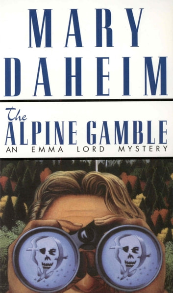 The Alpine Gamble - An Emma Lord Mystery ebook by Mary Daheim