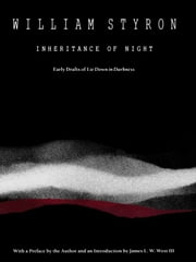 Inheritance of Night - Early Drafts of Lie Down in Darkness ebook by William Styron
