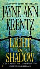 Light In Shadow ebook by Jayne Ann Krentz