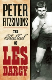 The Ballad of Les Darcy ebook by Peter Fitzsimons