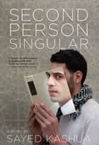 Second Person Singular ebook by Sayed Kashua, Mitch Ginsburg