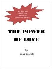 The Power of Love ebook by Doug Bennett