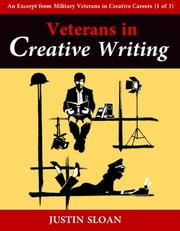 Veterans in Creative Writing - Creative Mentor Excerpts, #6 ebook by Justin Sloan