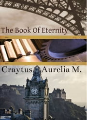 THE BOOK OF ETERNITY ebook by Craytus Aurelia M.