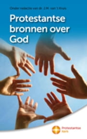 Protestantse bronnen over God ebook by JM van 't Kruis