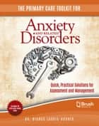 The Primary Care Toolkit for Anxiety and Related Disorders ebook by Bianca Lauria-Horner