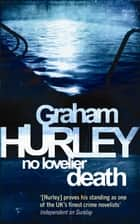 No Lovelier Death ebook by Graham Hurley