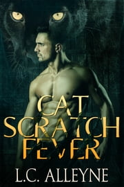 Cat Scratch Fever - Paranormal Shifter Romance ebook by L.C. Alleyne