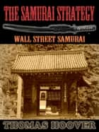 Thomas Hoover's Collection : The Samurai Strategy ebook by THOMAS HOOVER
