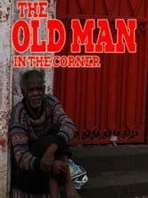 The Old Man in the Corner ebook by Baroness Emma Orczy