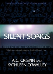 Silent Songs (StarBridge #5) ebook by A. C. Crispin