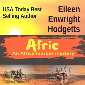Afric - An Africa Murder Mystery audiobook by Eileen Enwright Hodgetts