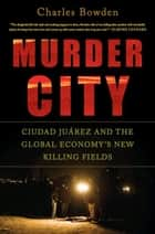 Murder City ebook by Charles Bowden