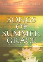 SONGS OF SUMMER GRACE ebook by Constance Goonan