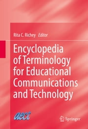 Encyclopedia of Terminology for Educational Communications and Technology ebook by Rita C Richey