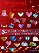 Origami Valentine's Day: 24 Paper Folding for Valentine's Day ebook by Kasittik