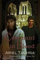 Covenant in Blood ebook by Ariel Tachna
