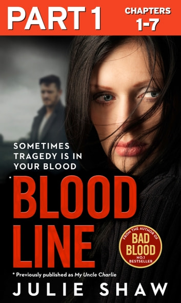 Blood Line - Part 1 of 3: Sometimes Tragedy Is in Your Blood ebook by Julie Shaw