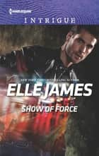 Show of Force ebook by Elle James