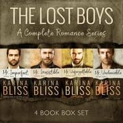 The Lost Boys: A Complete Romance Series 4 Book Box Set - Lost Boys, #5 ebook by Karina Bliss
