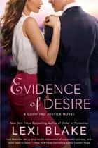 Evidence of Desire ebook by Lexi Blake