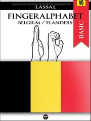 Fingeralphabet Belgium/Flanders - A Manual for The Flemish Sign Language Alphabet ebook by Lassal