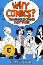 Why Comics? - From Underground to Everywhere ebook by