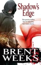 Shadow's Edge - Book 2 of the Night Angel ebook by Brent Weeks