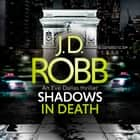 Shadows in Death: An Eve Dallas thriller (Book 51) audiobook by J. D. Robb