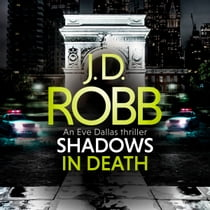 Shadows in Death: An Eve Dallas thriller (Book 51) Hörbuch by J. D. Robb, Susan Ericksen