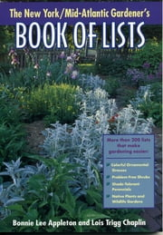 New York/Mid-Atlantic Gardener's Book of Lists ebook by Bonnie Lee Appleton,Lois Trigg Chaplin