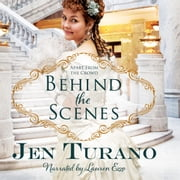 Behind the Scenes audiobook by Jen Turano