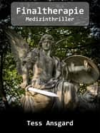 Finaltherapie - Medizinthriller ebook by Tess Ansgard