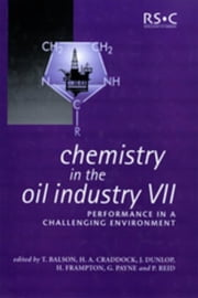 Chemistry in the Oil Industry VII: Performance in a Challenging Environment ebook by Frampton, Harry