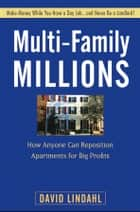 Multi-Family Millions ebook by David Lindahl