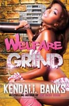 Welfare Grind ebook by Kendall Banks